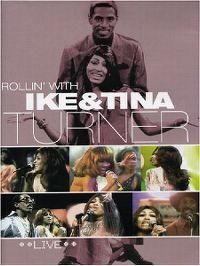 Cover Ike & Tina Turner - Rollin' With Ike & Tina Turner - Live [DVD]